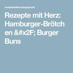 Rezepte mit Herz: Hamburger-Brötchen / Burger Buns