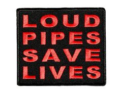 LOUD PIPES SAVES LIVES BIKER PATCH FREE USA SHIPPING  BLACK WITH RED EMBROIDEY