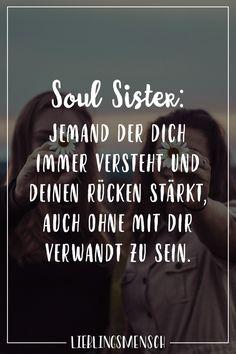 Visual Statements®️ Soul Sister: Jemand der dich immer versteht und deinen Rücken stärkt, auch ohne mit dir verwandt zu sein. Sprüche / Zitate / Quotes / Lieblingsmensch / Freundschaft / Beziehung / Liebe / Familie / tiefgründig / lustig / schön / nachdenken