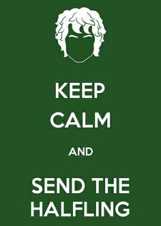 Keep calm and send the halfling