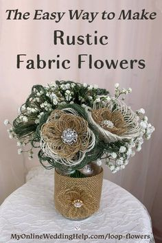 The easy way to make rustic fabric flowers is the loop method. This step by step tutorial explains how to create and arrange the florals in this centerpiece. Nice DIY for an event or elegant rustic we Rustic Fabric, Burlap Fabric, Burlap Flowers, Fabric Flowers, Diy Flowers, Country Wedding Inspiration, Fabric Flower Headbands, Burlap Crafts, Rustic Theme