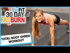 30 Day Fat Burn: Total Body Shred Workout - YouTube...THIS WAS GREAT...USES WEIGHTS....ABOUT 13 MINS....ONE OF MY FAVORITE 30 DAY FAT BURN WORKOUTS.