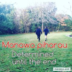 Manawa piharau: Determined until the end. #tewikiotereomāori #maorilanguageweek #tereo #coreeducation