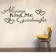 Super Deal Hot! Always Kiss Me Goodnight Vinyl Wall Art Sticker Home Decor Sayings XT