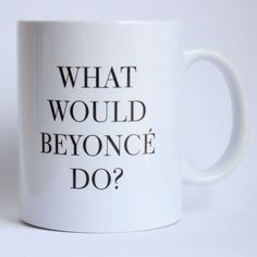 Tough decision? Do what Bey would do!