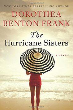 The Hurricane Sisters: A Novel by Dorothea Benton Frank
