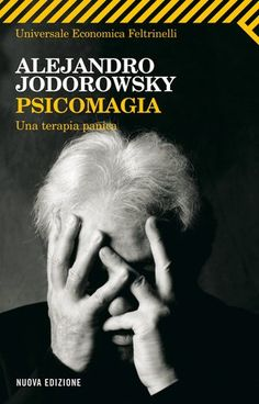 Alejandro Jodorowsky — Psicomagia