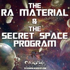 Stillness in the Storm : The Ra Material and The Secret Space Program   Required Science Described by The Law of One and Dewey B. Larson