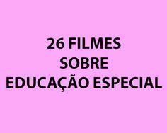 Pedagogia Brasil: 26 filmes sobre Educação Especial