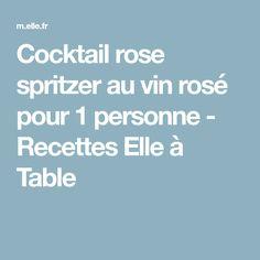 Cocktail rose spritzer au vin rosé pour 1 personne - Recettes Elle à Table