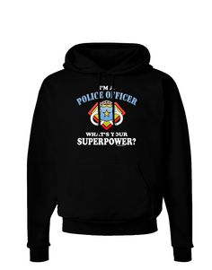 TooLoud Police Officer - Superpower Dark Hoodie Sweatshirt