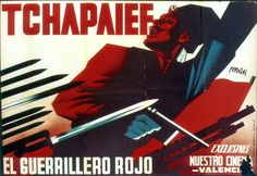 "Spanish poster for 1934 Soviet movie ""Chapaev"". Artist: Josep Renau. The movie is a fictionalized biography of Vasily Ivanovich Chapaev (1887–1919), a Red Army commander who became a hero of the Russian Civil War."
