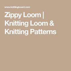 Zippy Loom | Knitting Loom & Knitting Patterns