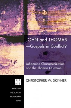"John and Thomas--Gospels in Conflict? (Johannine Characterization and the Thomas Question; BY Christopher W. Skinner; Imprint: Pickwick Publications). The hypothesis that the Fourth Gospel is a theological response to the Gospel of Thomas is a recent development in the study of the New Testament and early Christianity. Assuming an early date for the Gospel of Thomas, the proponents of this hypothesis argue that the supposed ""polemical"" presentation of Thomas in the Fourth Gospel is…"