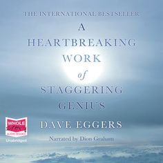A Heartbreaking Work Of Staggering Genius - Ljudbok & E-bok - Dave Eggers - Storytel