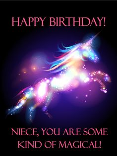 You are Magical - Happy Birthday Card for Niece: Unicorns are everyone's favorite animal these days! Unicorns are magical, rare, and beloved mythical creatures-kind of like your darling niece! If your niece never ceases to amaze you, if she brings unexpected joy to all those she meets, then she might be part unicorn! Either way, she's a real treasure. Send your niece a dazzling unicorn birthday card.