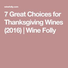 7 Great Choices for Thanksgiving Wines (2016) | Wine Folly