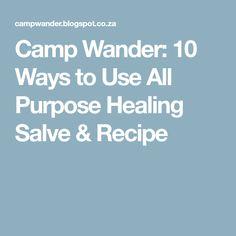 Camp Wander: 10 Ways to Use All Purpose Healing Salve & Recipe
