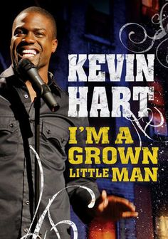 Kevin Hart: I'm a Grown Little Man  Stand-up comedy star Kevin Hart delivers his unique perspective on work, race, family and friends with this laugh-riot comedy show, using his personal life as a departure point to shine a light on universal experiences.