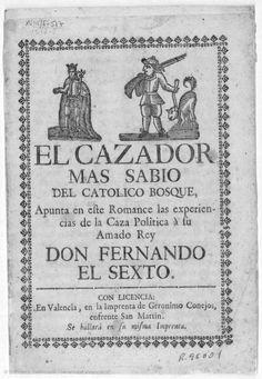 EL CAZADOR mas sabio del catolico bosque apunta en este romance las experiencias de la caza politica à su amado rey don Fernando el Sexto  [Texto impreso]