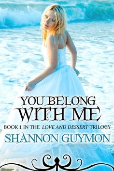 You Belong With Me (Love and Dessert Trilogy, #1) | Rating: ★★ out of 5