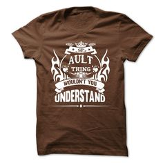 AULT - Its A AULT Thing You Wouldnt Understand - T Shirt T Shirts, Hoodies. Check price ==► https://www.sunfrog.com/Names/AULT--Its-A-AULT-Thing-You-Wouldnt-Understand--T-Shirt-2781-Brown-52322820-Guys.html?41382 $19