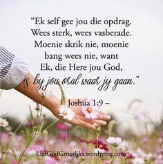 God is by jou en my, oral waar ons gaan. Prayer Verses, Bible Verses Quotes, Bible Scriptures, Wisdom Quotes, Inspirational Qoutes, Motivational Words, Good Morning God Quotes, Afrikaanse Quotes, Think Happy Thoughts