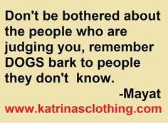 Don't be bothered about people who are judging you. katrinasclothing.com