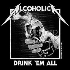 #bandmemes #musicmemes #bandadda My version of the Kill 'em All/Alcoholica design. Instead of a bottle I used a crushing beer can as that looked more 'metal' #metallica #alcoholica #killemall #ridethelightning #másterofpuppets #andjusticeforall #drinkemall #jameshetfield #larsulrich #kirkhammett #cliffburton #davemustaine #megadeth #anthrax #slayer #thrash #thrashmetal #80smetal #art #design #graphicdesign #graphic #customtshirt #heavymetal #metaltshirt