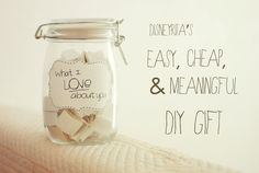 """ This DIY gift is super easy, affordable, and heartfelt. It can be done last minute and for any occasion! All you need is a jar, some paper and pens, double-stick tape, and scissors. I..."