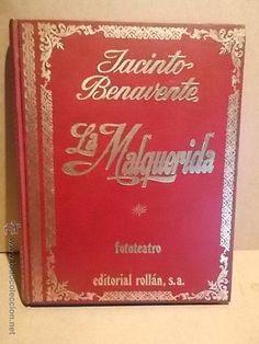 LA MALQUERIDA. JACINTO BENAVENTE. FOTOTEATRO. ED / ROLLAN - 1973. OCASIÓN DE BUENA CALIDAD.