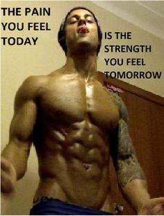 Der Schmerz von heute ist die Stärke von morgen!