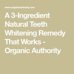 A 3-Ingredient Natural Teeth Whitening Remedy That Works - Organic Authority Coconut Teeth Whitening, Teeth Whitening That Works, Home Teeth Whitening Kit, Teeth Whitening Remedies, Natural Teeth Whitening, Cosmetic Dentistry, Dental Hygienist, Dental Implants