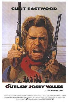 25 Best The Outlaw Josey Wales images in 2012 | Eastwood