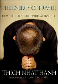 """Thich Nhat Hanh guides us to deeper understanding of both Buddhist and Christian prayer....he orients us towards its genuine practice."" — Shambala Sun"