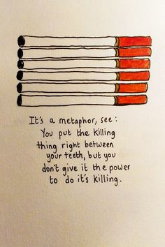 It's a metaphor...this is like my excuse for everything.