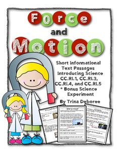 Force and Motion! Integrate the content area of science into reading! Also, an additional writing about reading formative assessment included. Getting to EVERYTHING can be so difficult. Short informational passages can help a busy teacher cover informational text standards as well as cover important science concepts.