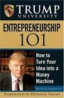 Trump University Entrepreneurship 101 : How to Turn Your Idea into a Money... Money Machine, Library Books, Entrepreneurship, Illinois, Management