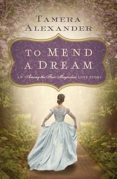Tamera Alexander - To Mend a Dream / #awordfromJoJo #CleanRomance #ChristianFiction #TameraAlexander