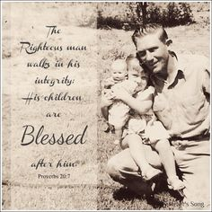 My Heart's Song: Father's Day - Proverbs 20:7 (for kids proverbs 20, even a child is know by their ways-obey your parents in The Lord)