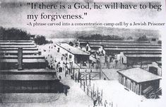 If there is a God, he will have to beg my forgiveness. -A phrase carved into a concentration camp cell by a Jewish Prisoner Text to World- Today a lot of people dont believe in God or dont have a religion Hermann Hesse, Semper Fi, Badass Quotes, Awesome Quotes, Nice Quotes, Interesting Quotes, Strong Quotes, Powerful Quotes, Powerful Images