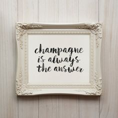Champagne is Always The Answer Printable by SmudgeCreativeDesign