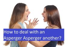 How to deal with an Asperger Asperger another?