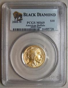 2008-W 10 Gold American Buffalo PCGS MS 69... GO BUY GOLD!