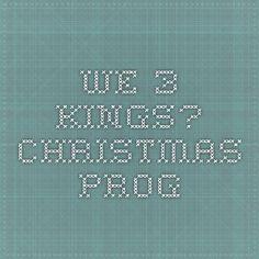 We 3 Kings?  Christmas Prog