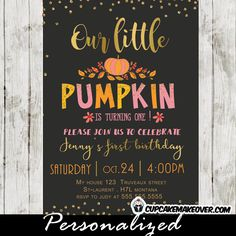 Celebrate your little girl's 1st birthday with this adorable little pumpkin invitation featuring a yellow, pink and orange colors, a fall themed arrangment with gold foil font and a sprinkle of glitter on a chalkboard backdrop. #cupcakemakeover