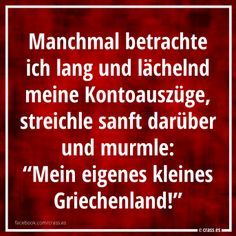 Meine Kontoauszüge bringen mich zum lächeln - Funsprüche Motivational Quotes, Funny Quotes, Funny Memes, Jokes, Word Pictures, Funny Pictures, Wtf Funny, Hilarious, Funny Lyrics