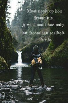Nooit op hou droom nie