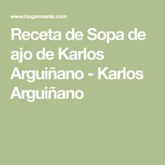Receta de Sopa de ajo de Karlos Arguiñano - Karlos Arguiñano