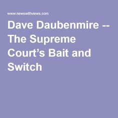 Dave Daubenmire -- The Supreme Court's Bait and Switch